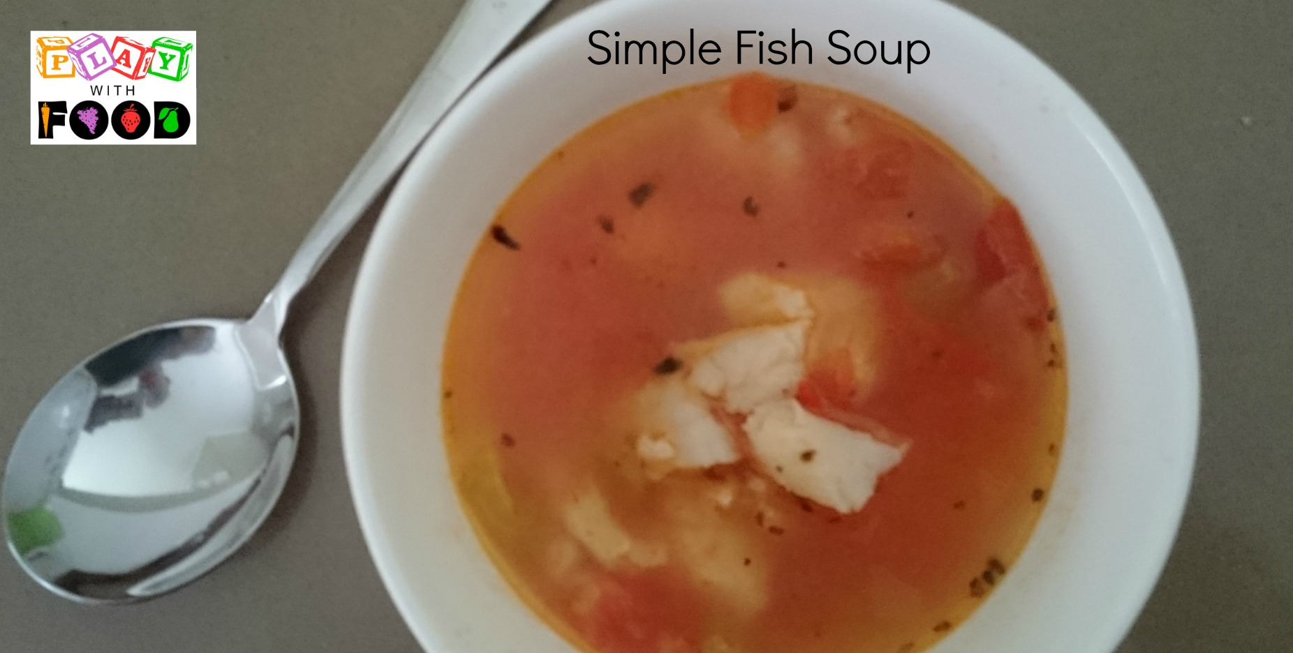 Simpple Fish Soup by Play with Food