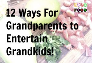 12 ways for grandparents to entertain grandkids ~ Play with Food