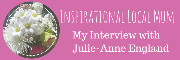 Inspirational Local Mum: Julie-Anne England | Interview by Simone from Play with Food