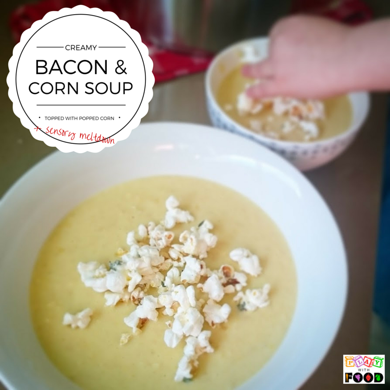 Creamy Bacon and Corn Soup topped with Popped Corn … and a sensory meltdown