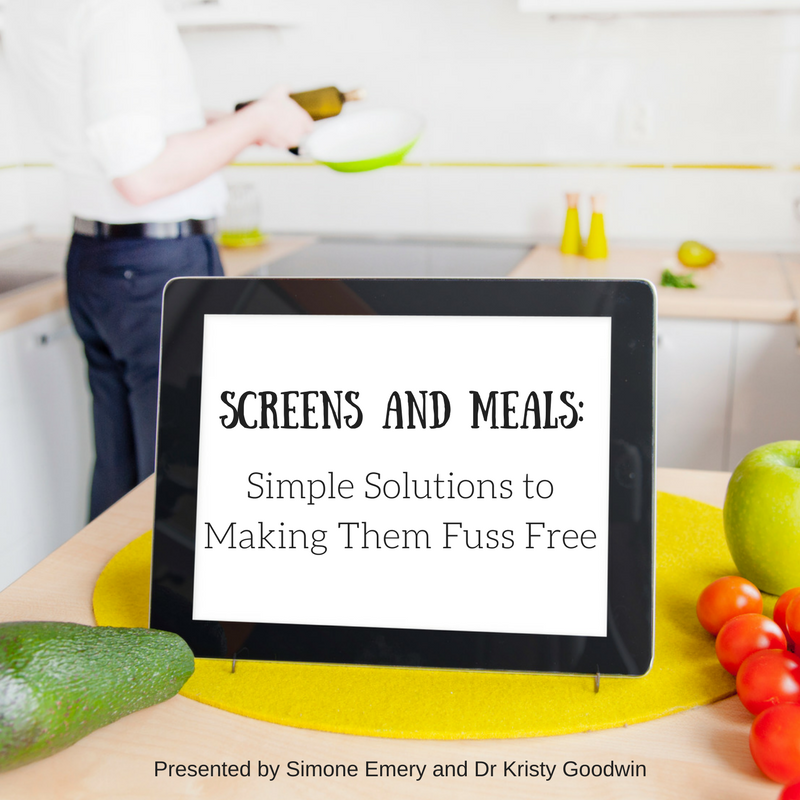 Screens and Meals: Simple Solutions to Making them Fuss Free