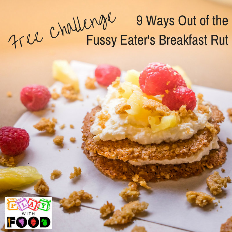 9 ways out of the breakfast rut for fussy eaters