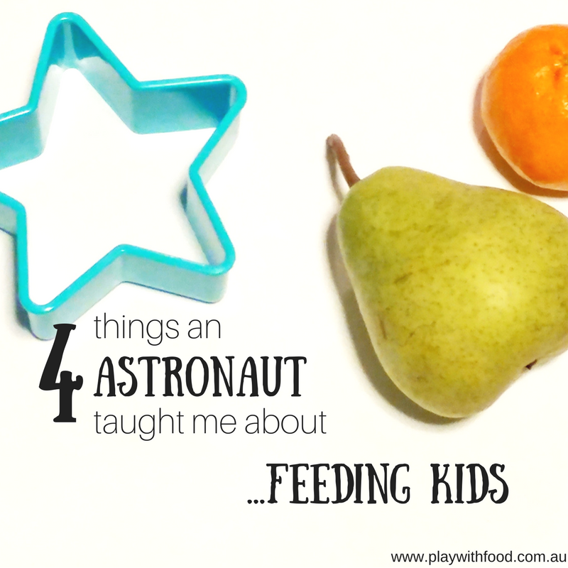 4 Things An Astronaut Taught Me About Feeding Kids by Simone Emery (Feeding Specialist) | Play with Food
