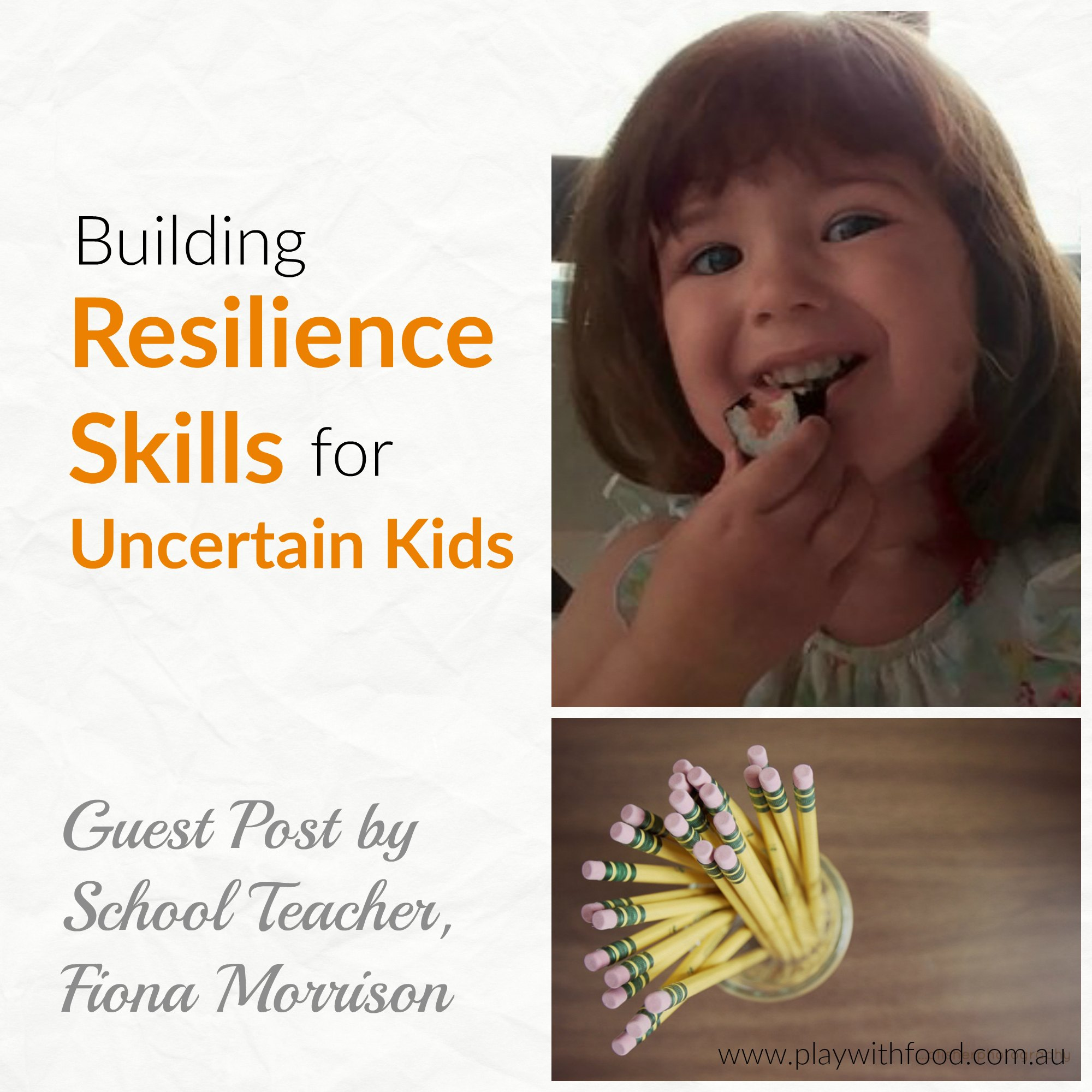 School Teacher Fiona Morrison dives into understanding reslience and why kids need it in the classroom environment. Part of our series on food uncertainty in children | Play with Food #pickyeaters