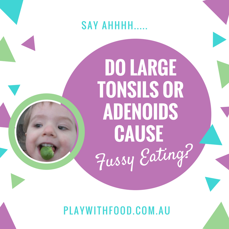 Will a Tonsillectomy or Adenoidectomy Help Your Fussy Eater?