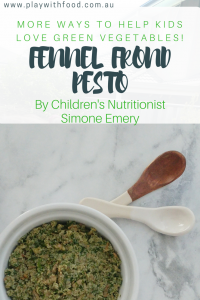 Fennel Frond Pesto and Tips for Kids to Love Green Vegetables by Children's Nutritionist