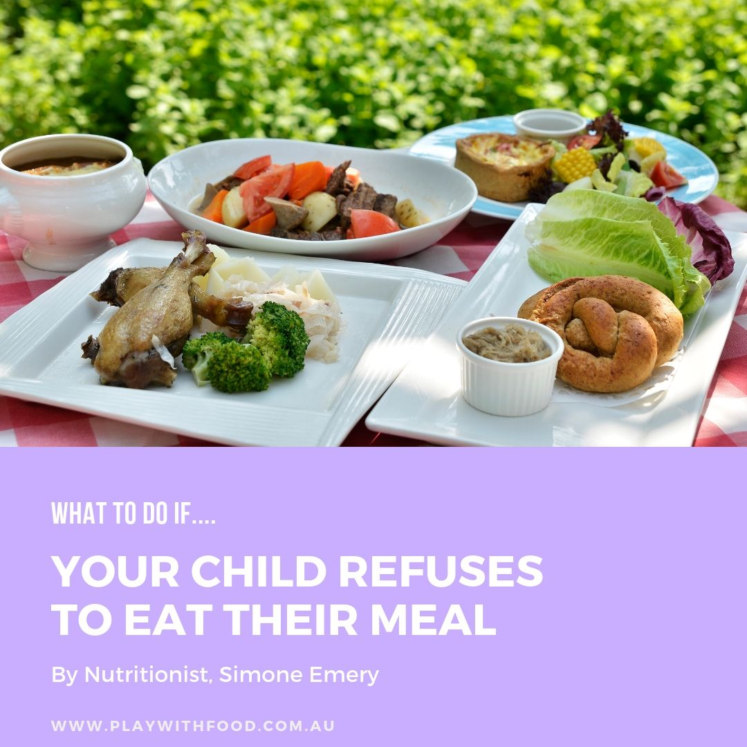 What to do when your child refuses to eat their meal