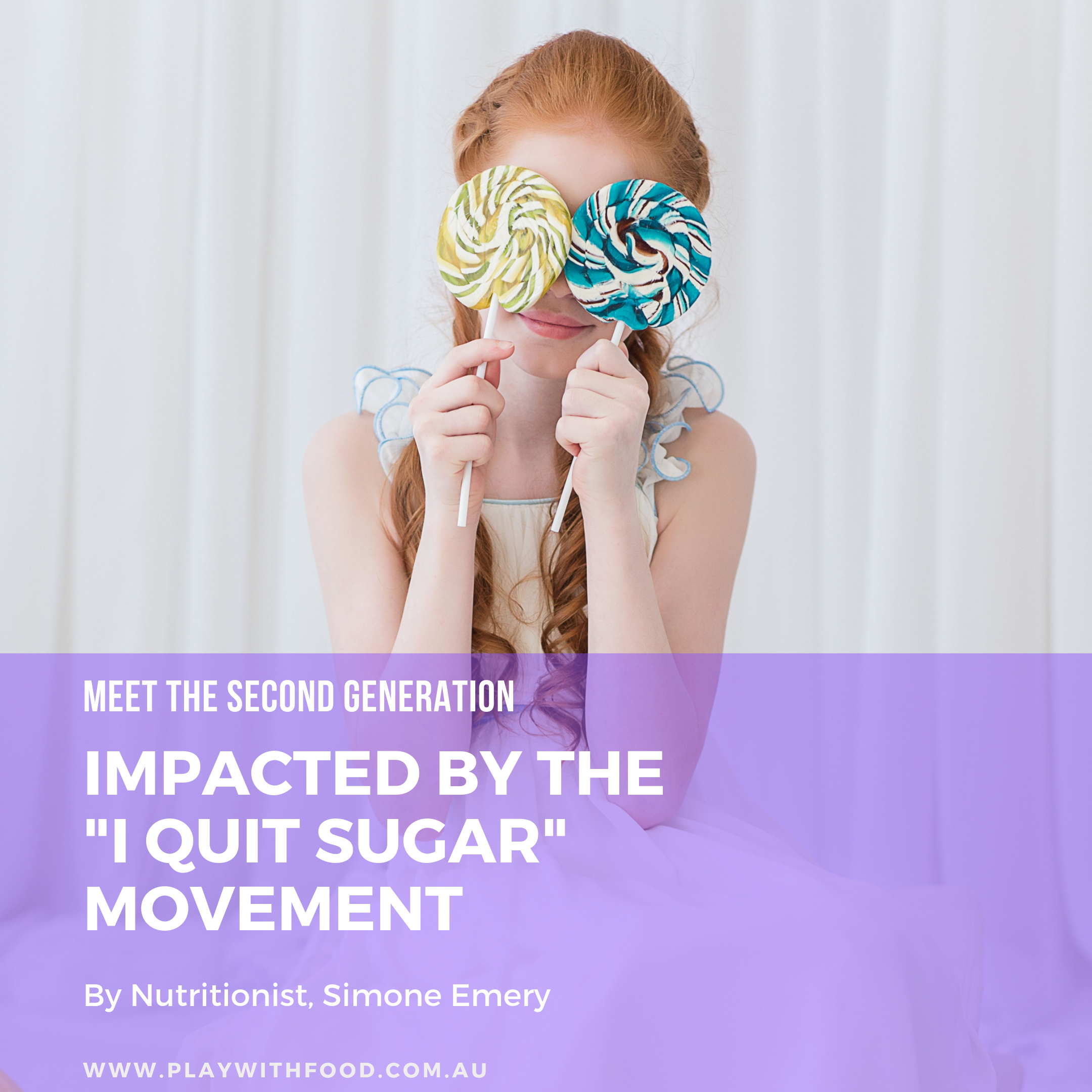 "Meet the second generation impacted by the ""I Quit Sugar"" movement"